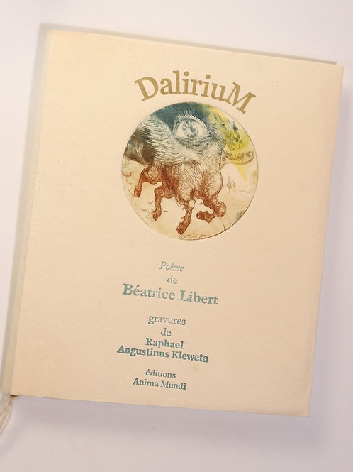Raphael Kleweta. Dalirium [Hommage à Salvador Dali]. Anima Mundi, 2004. 78 ex.