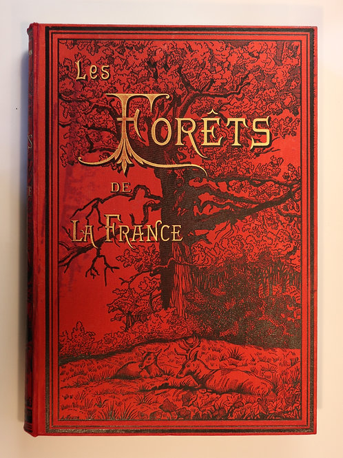 F. Depelchin. Les forêts de la France. Illustré de 100 gravures sur bois.