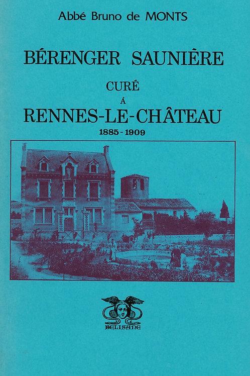 Abbé Bruno de Monts. Béranger Saunière curé à Rennes-le-Château 1885 1909