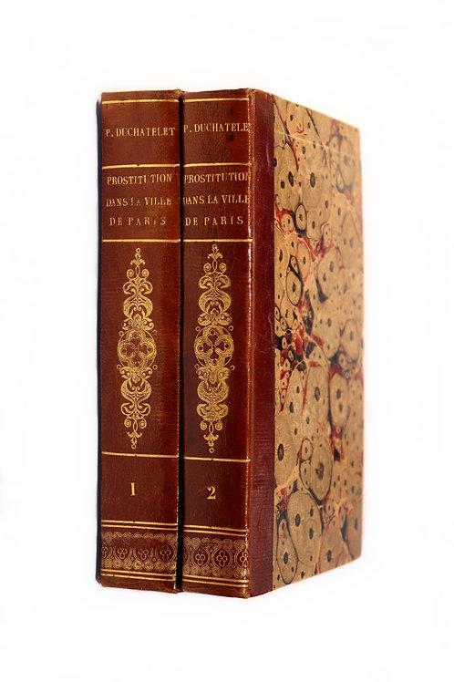 Parent-Duchatelet. De la prostitution dans la ville de Paris (1836). EO. Bel ex.