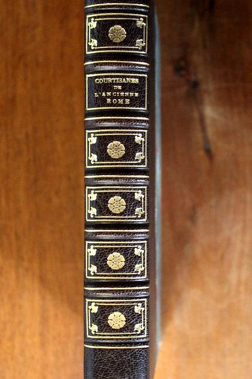 Paul Lacroix. Les Courtisanes de l'Ancienne Rome (1884). Suivi de ...