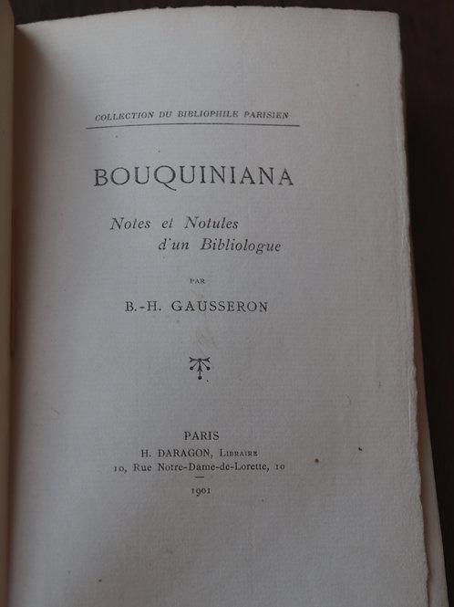 B.-H. Gausseron. Bouquiniana (1901). Bibliophilie et Bibliomanie. 1/10 ex. Rare