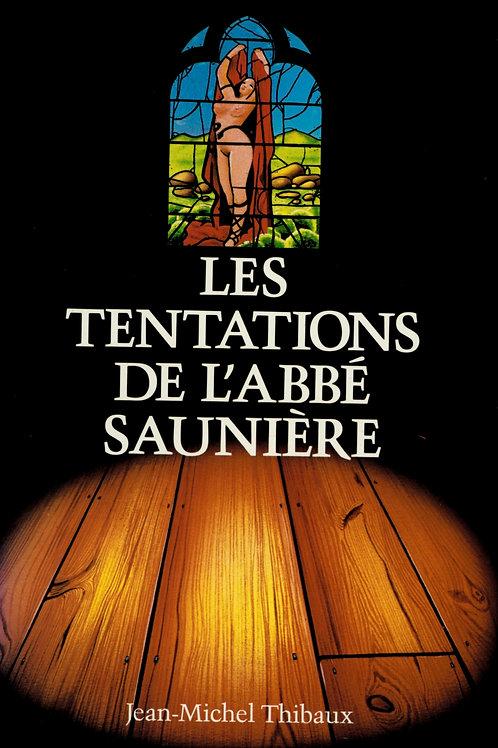 Jean-Michel Thibaux. Les tentations de l'abbé Saunière.