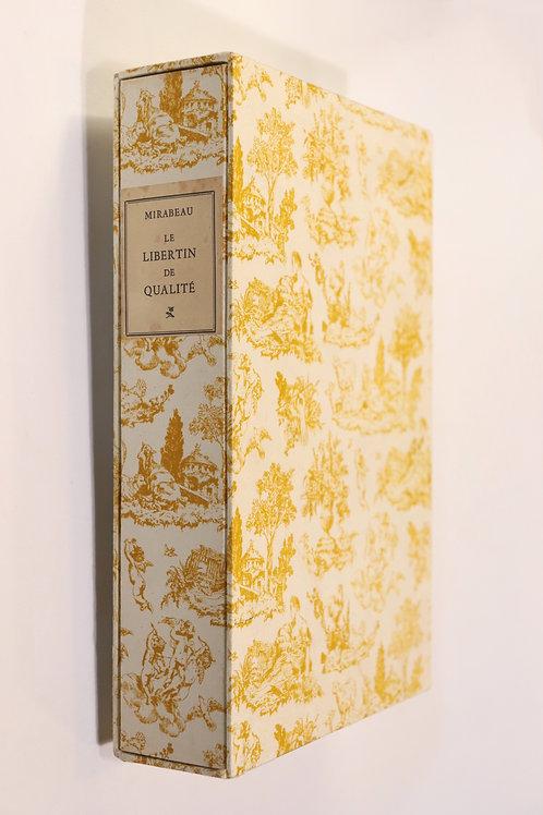 Mirabeau. Le Libertin de qualité (1955, éd. Vialetay). G. de Sainte-Croix.