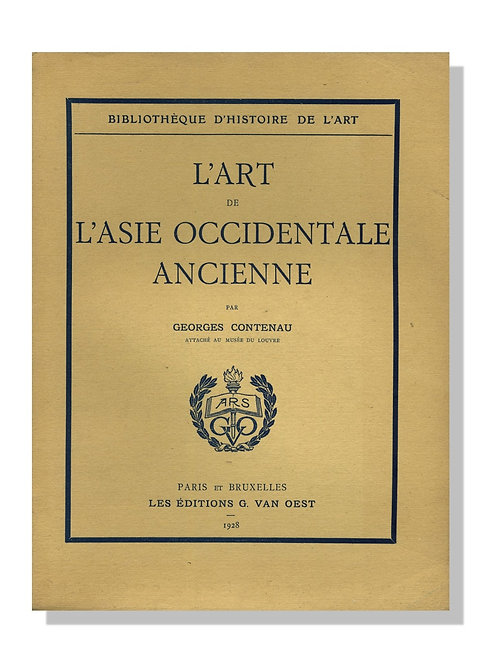 L'Art de l'Asie Occidentale Ancienne (1928). Sumer, Babylone, Assyrie, Perse