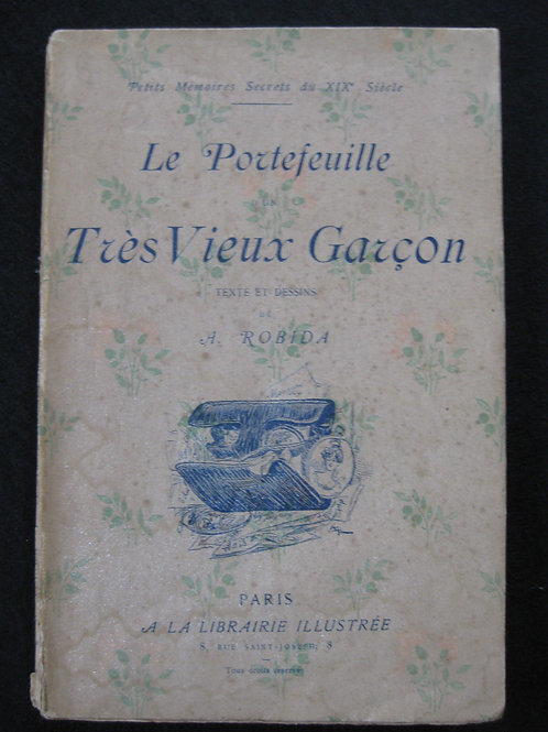 Le portefeuille d'un très vieux garçon texte Dessins Robida 1886