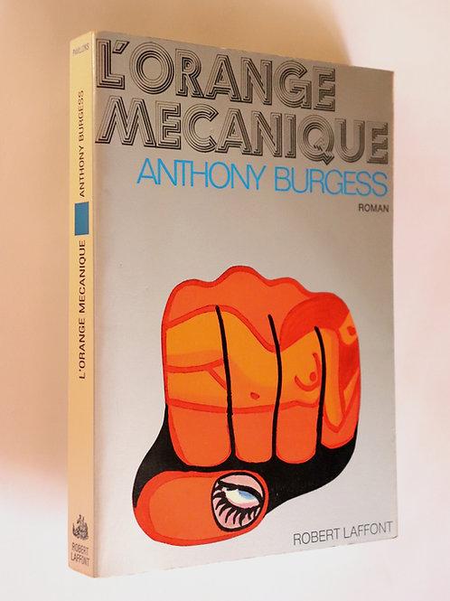 Anthony Burgess. L'Orange mécanique (1973). Première édition française