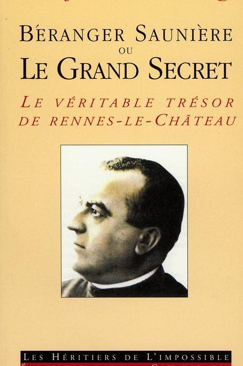 Rolf Kesselring. Béranger Saunière ou le Grand Secret. Le véritable trésor ...