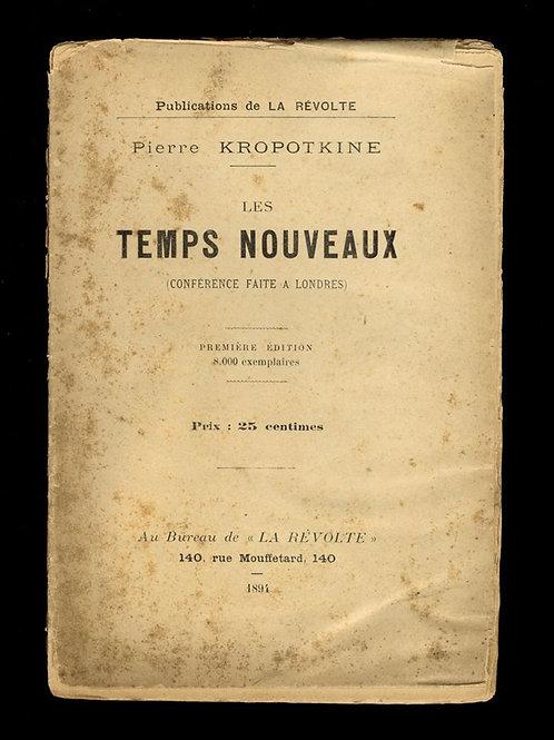 Pierre Kropotkine. Les Temps Nouveaux. Conférence faite à Londres (1894)
