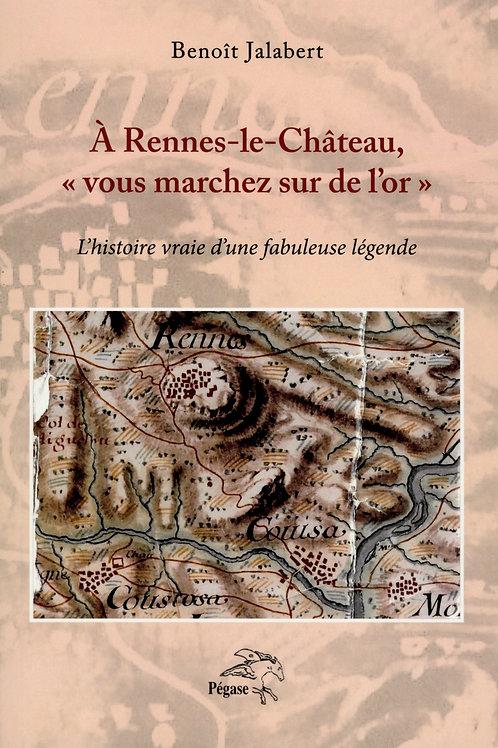 """Benoît Jalabert. A Rennes-le-Château """"vous marchez sur de l'or"""" ..."""