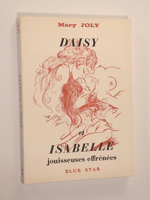 Mary Joly. Daisy et Isabelle, jouisseuses effrénées (1986). Roman porno lesbien.