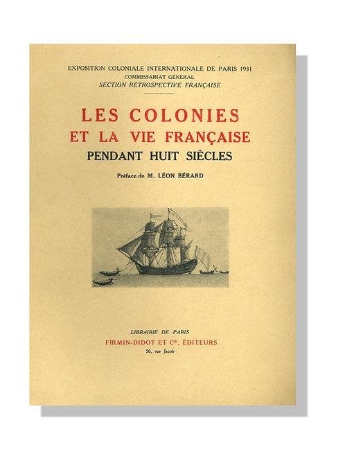 Les Colonies et la Vie Française pendant huit siècles (1933). Colonisation
