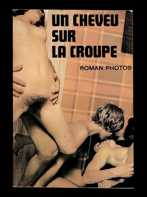 Un cheveu sur la croupe. Roman-Photos érotique. 1973. Censuré. Très bon état