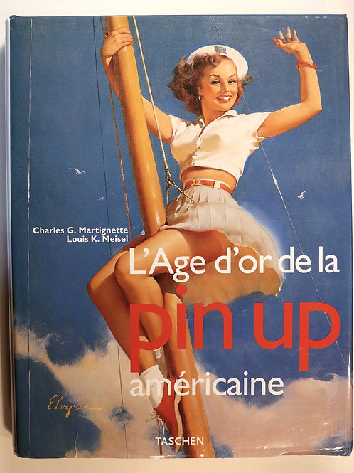 L'âge d'or de la Pin up américaine (Taschen, 1996). Beau livre illustré