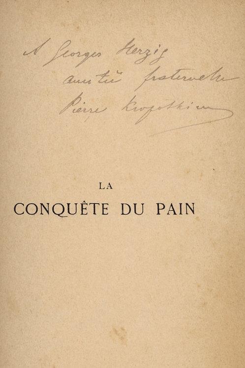Pierre Kropotkine. La conquête du pain (1892). EO. Précieux envoi autographe.