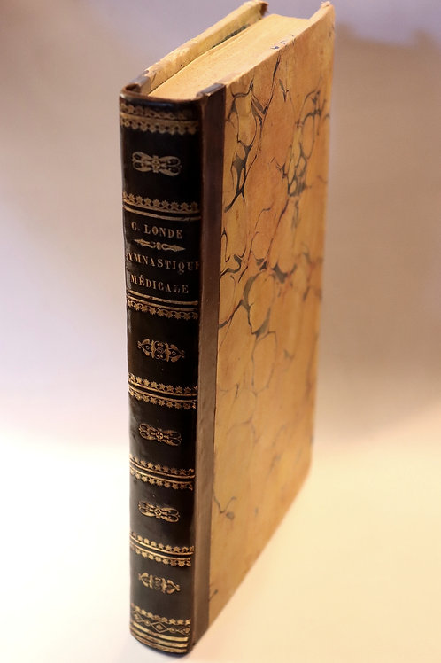 Charles Londe. Gymnastique médicale (1821). Edition originale. Bel exemplaire