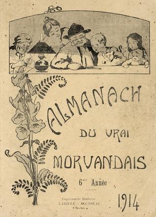 Almanach du Vrai Morvandais. 6e Année. 1914. Imprimerie Moderne Labille-Rousseau, Saulieu.