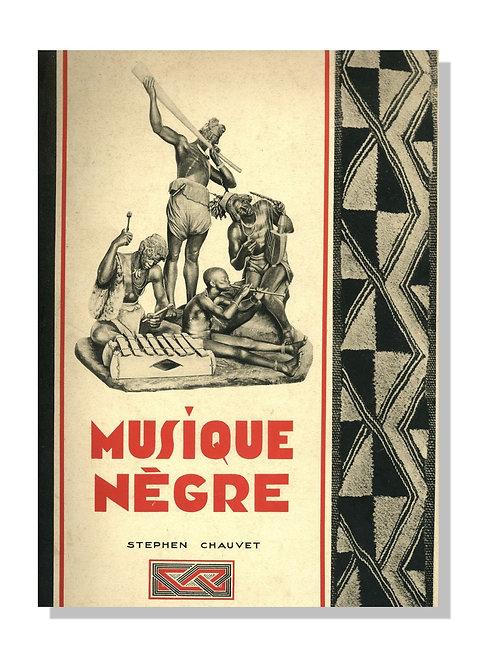 Musique Nègre par Stephen-chauvet (1929). Ouvrage de référence