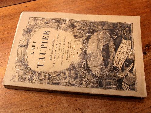 Dralet. L'Art du Taupier (1880). Ou comment piéger et attraper les taupes