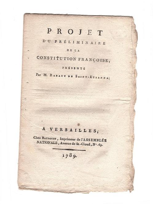 Projet du Préliminaire de la Constitution Française Rabaut de Saint-Etienne 1789