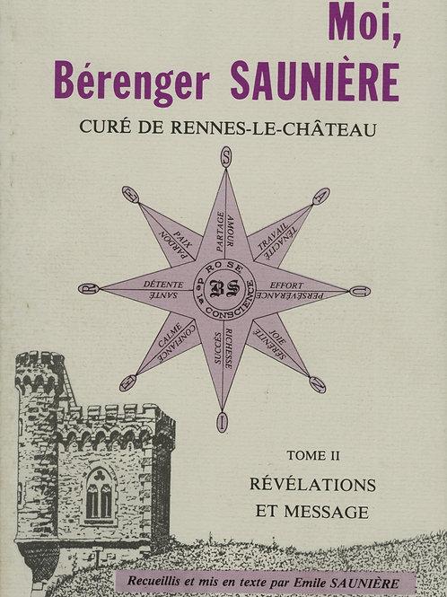 Emile Saunière. Moi, Bérenger Saunière curé de Rennes-le-Château Tome II