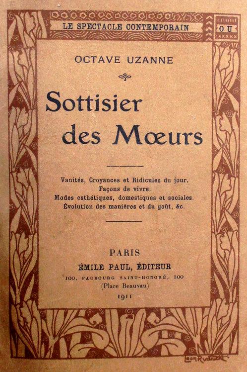 Octave Uzanne. Sottisier des Moeurs (1911). 1/50 ex. Hollande. Rare