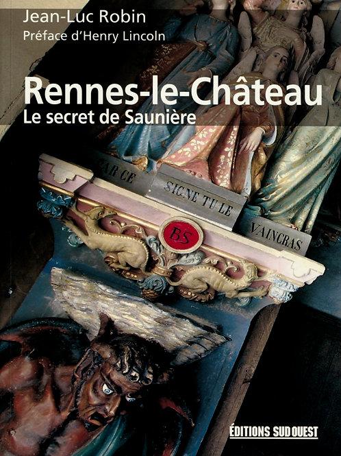 Jean-Luc Robin. Henry Lincoln. Rennes-le-Château. Le secret de Saunière.