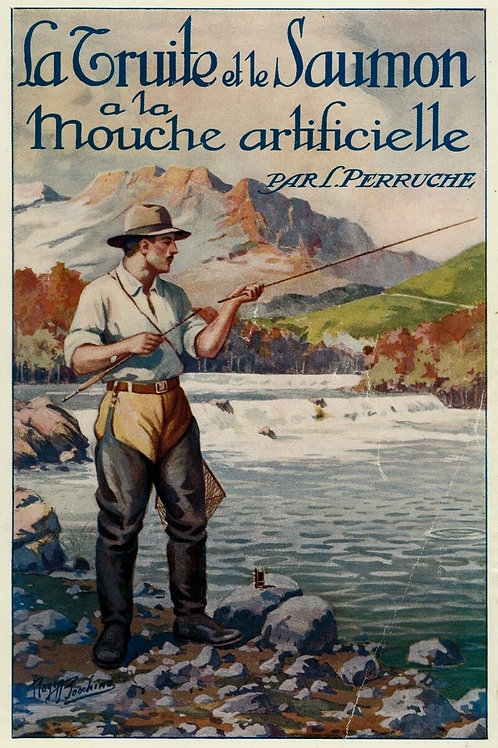 1934 La Pêche de la Truite et du Saumon L. Perruche Fishing Angling Mouche