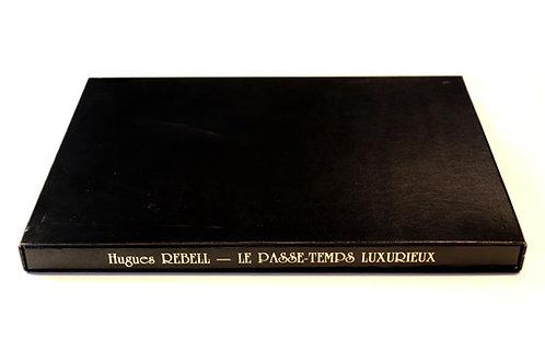 Hugues Rebell. Le Passe-Temps Luxurieux (1984). Poésies érotiques inédites