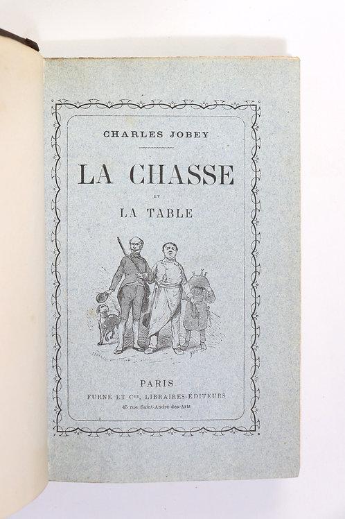 Charles Jobey. La Chasse et la Table. Gastronomie et vénerie. 1864. EO