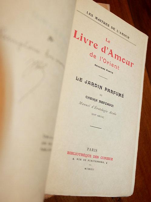 Le Livre d'Amour de l'Orient. Le Jardin Parfumé du Cheikh Nefzaoui (1910-1912)