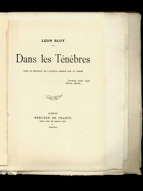 Léon Bloy. Dans les Ténèbres (1918). EO posthume. 1/75 ex. Hollande.