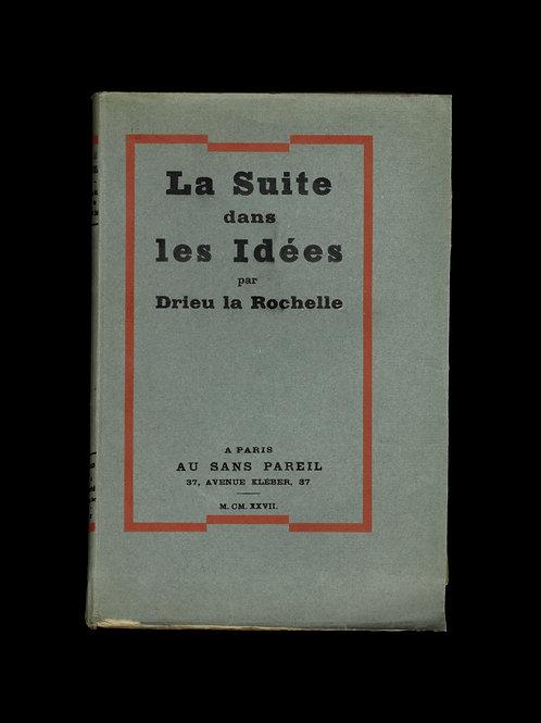 Pierre Drieu la Rochelle. La suite dans les idées (1927). 1/50 ex. sur Hollande