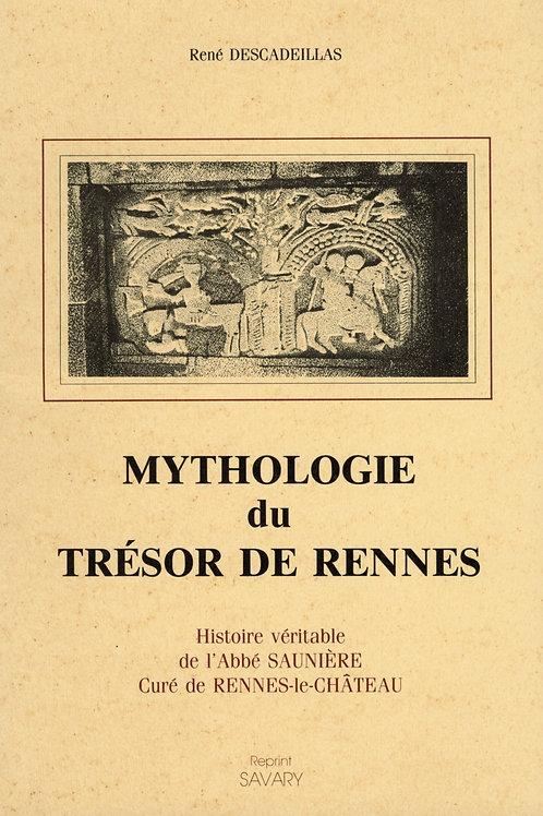 René Descadeillas. Mythologie du Trésor de Rennes. Abbé Saunière.