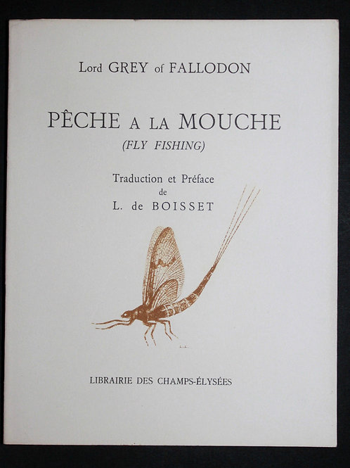 Lord Grey of Fallodon. Fly Fishing (Pêche à la Mouche). 1947. Bel exemplaire
