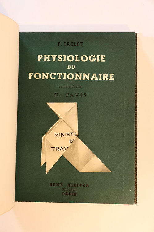 Physiologie du fonctionnaire (1945) publiée par René Kieffer. G. Pavis. Superbe.