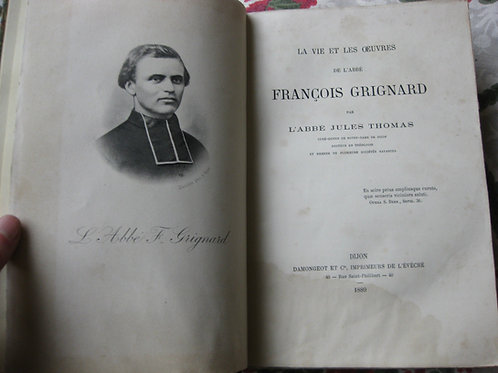 1889 Vie de Abbé François Grignard par Thomas Ste Reine Bourgogne