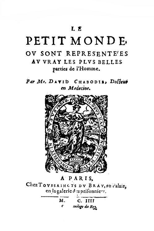 David Chabodie (de Limoges) docteur en médecine. Le Petit Monde (1604). Rare