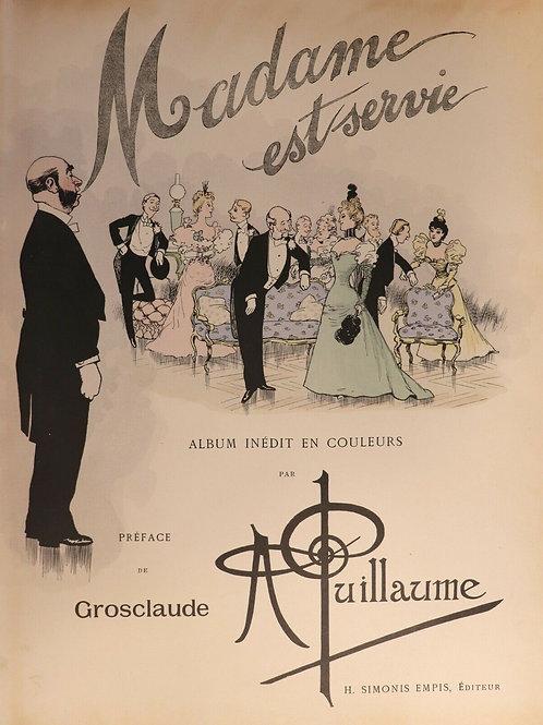 Album illustré par Albert Guillaume. Madame est servie (1897). 1/25 Japon.