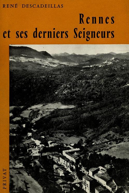 René Descadeillas. Rennes et ses derniers Seigneurs.