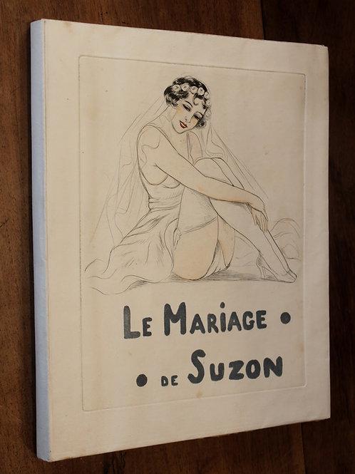 Léon Courbouleix. Le Mariage de Suzon (1936). Entièrement gravé. 300 ex.