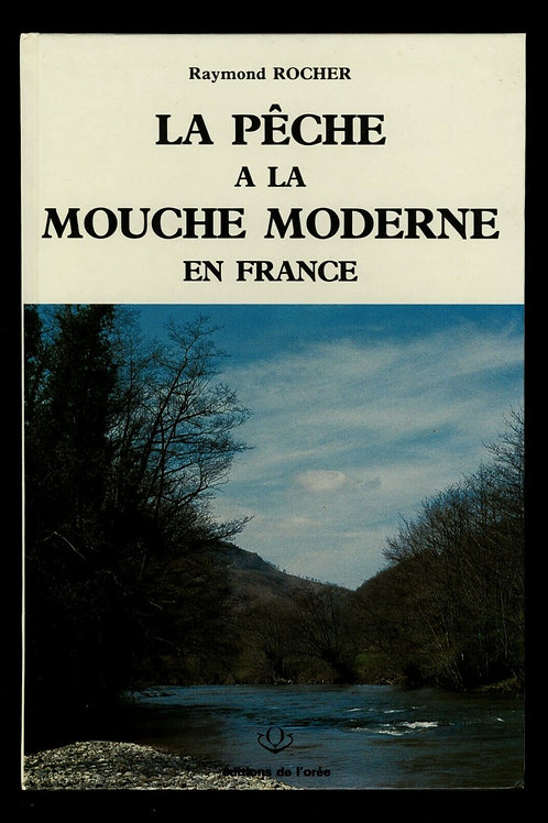1987 Raymond Rocher La Pêche à la mouche moderne en France Fly fishing Superbe