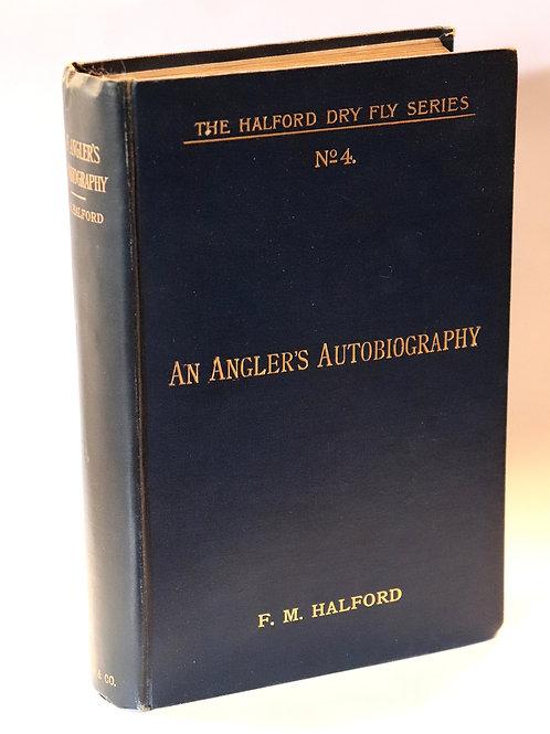 F. M. Halford. An Angler's Autobiography (1903). Fly fishing. Pêche à la mouche