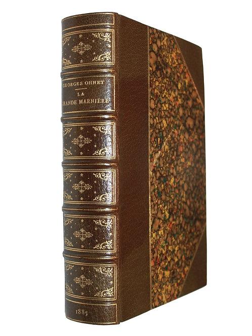 La Grande Marnière par Georges Ohnet (1885). Edition originale sur Hollande