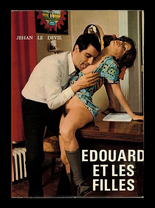 Edouard et les filles. Par Jehan Le Devil. 1974. Censuré. Très bel état.
