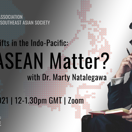 Geopolitical Shifts in the Indo-Pacific: Does ASEAN matter?