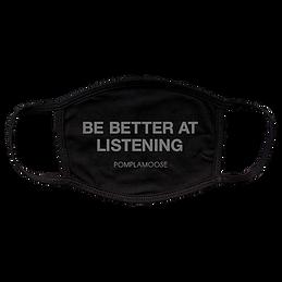 Pomplamoose Be Better At Listening Mask.