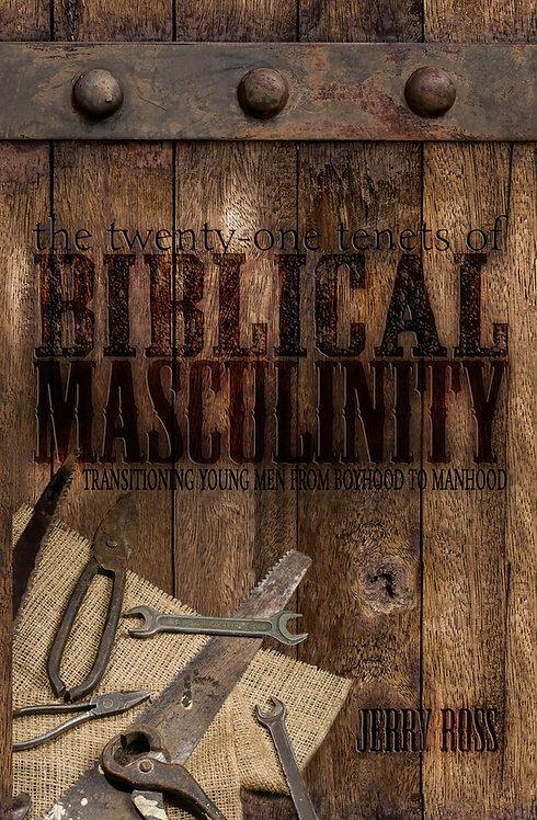 The Twenty-One Tenets of Biblical Masculinity