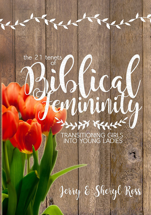 The Twenty-one Tenets of Biblical Femininity