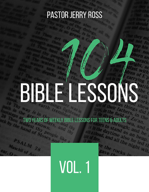 104  Bible Lessons for Teens & Adults, Volume 1
